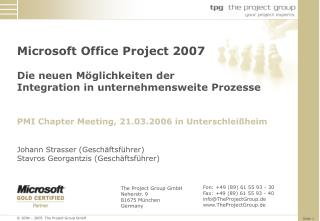 The Project Group GmbH Neherstr. 9 81675 München Germany