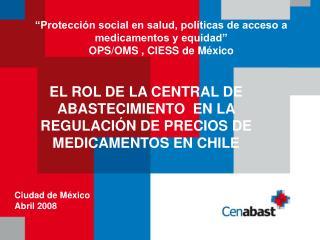 EL ROL DE LA CENTRAL DE ABASTECIMIENTO  EN LA REGULACIÓN DE PRECIOS DE MEDICAMENTOS EN CHILE