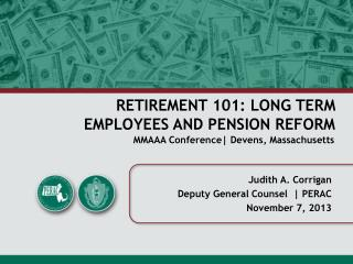 RETIREMENT 101: LONG TERM  EMPLOYEES AND PENSION REFORM