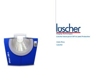 Imaging Technologies Lüscher future-proof CtP for  plate Production