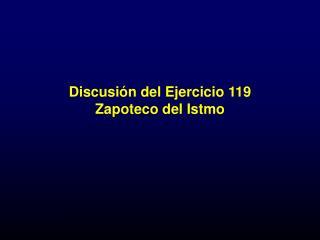 Discusión del Ejercicio 119 Zapoteco del Istmo