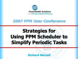 Strategies for  Using PPM Scheduler to  Simplify Periodic Tasks