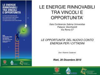 LE ENERGIE RINNOVABILI TRA VINCOLI E OPPORTUNITA' Sala Conferenze Sabina Universitas