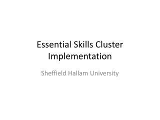 Essential Skills Cluster Implementation