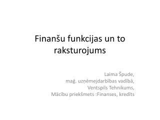 Finanšu funkcijas un to raksturojums
