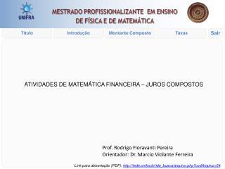 Prof. Rodrigo Fioravanti Pereira Orientador: Dr. Marcio Violante Ferreira