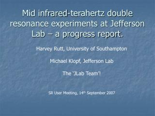Mid infrared-terahertz double resonance experiments at Jefferson Lab – a progress report.