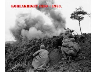 KOREAKRIGET 1950 – 1953.