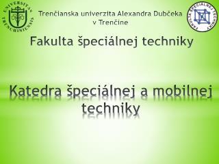 Fakulta špeciálnej techniky