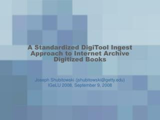 A Standardized DigiTool Ingest Approach to Internet Archive Digitized Books