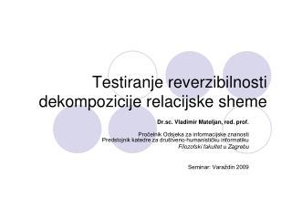 Testiranje reverzibilnosti dekompozicije relacijske sheme