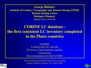 George Büttner: Institute of Geodesy, Cartography and  Remote Sensing (FÖMI) Remote Sensing Centre