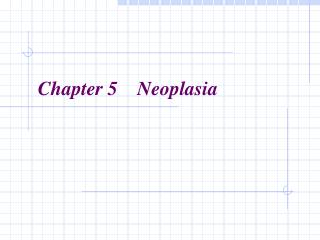 Chapter 5    Neoplasia