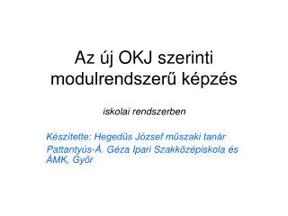 Az új OKJ szerinti modulrendszerű képzés