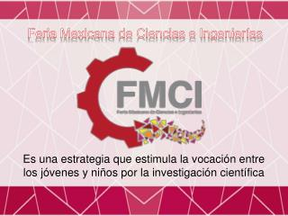 Feria Mexicana de Ciencias e Ingenierías