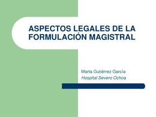 ASPECTOS LEGALES DE LA FORMULACIÓN MAGISTRAL