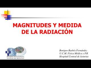 MAGNITUDES Y MEDIDA DE LA RADIACIÓN