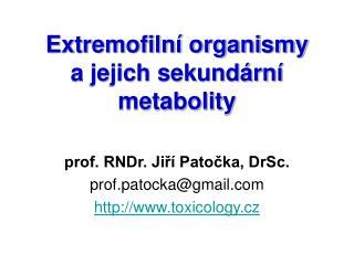 Extremofiln� organismy  a jejich sekund�rn� metabolity