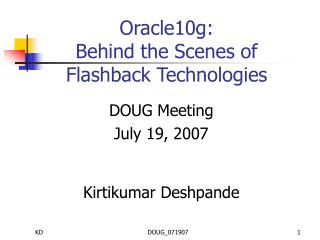 Oracle10g:  Behind the Scenes of Flashback Technologies