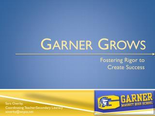 Garner Grows