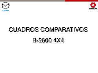 CUADROS COMPARATIVOS B-2600 4X4