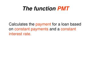 The function  PMT