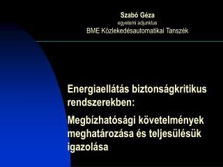 Szabó Géza egyetemi adjunktus BME Közlekedésautomatikai Tanszék