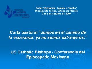 """Carta pastoral """" Juntos en el camino de la esperanza: ya no somos extranjeros."""""""