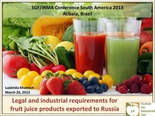 Legal and industrial requirements for fruit juice products exported to Russia