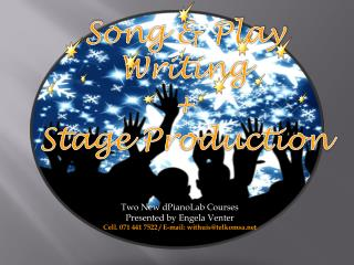 Song & Play Writing  + Stage Production