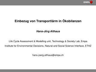 Einbezug von Transportlärm in  Ökobilanzen Hans- Jörg  Althaus