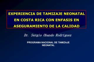 EXPERIENCIA DE TAMIZAJE NEONATAL EN COSTA RICA CON ENFASIS EN ASEGURAMIENTO DE LA CALIDAD