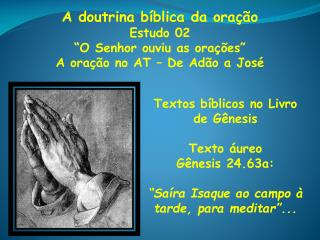 """A doutrina bíblica da oração Estudo 02  """"O Senhor ouviu as orações"""""""