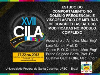 Adosindro J. Almeida, Msc. Eng° Leto Momm, Prof. Dr.  Carlos F. Q. Quintero , Msc. Eng °