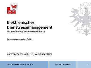 Elektronisches Dienstreisemanagement Ein Anwendung der Bildungsdienste Sommersemester 2011