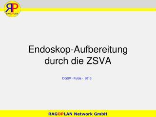 Endoskop-Aufbereitung  durch die ZSVA
