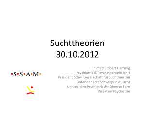 Suchttheorien 30.10.2012