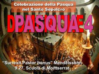 """Surrexit Pastor bonus"" Mendelssohn  9'27.  Scuola di  Montserrat"