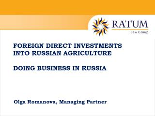 Foreign Direct Investments  into Russian Agriculture Doing business in Russia