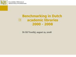 Benchmarking in Dutch      academic libraries           2000 - 2008