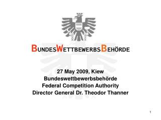 27 May 2009, Kiew Bundeswettbewerbsbehörde  Federal Competition Authority