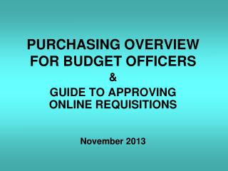 PURCHASING OVERVIEW FOR BUDGET OFFICERS