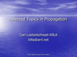 Selected Topics in Propagation