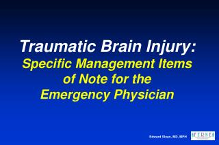 Traumatic Brain Injury: Specific Management Items  of Note for the Emergency Physician