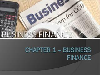 Chapter 1 – Business Finance
