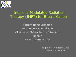 Intensity Modulated Radiation Therapy (IMRT) for Breast Cancer