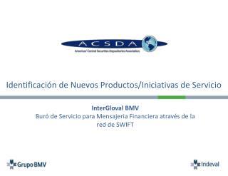 Identificación de Nuevos Productos/Iniciativas de Servicio