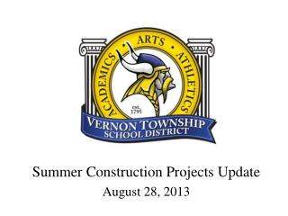 Summer Construction Projects Update August 28, 2013