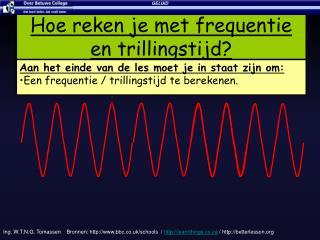 Hoe reken je met frequentie en trillingstijd?