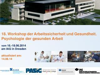 18. Workshop der Arbeitssicherheit und Gesundheit. Psychologie  der gesunden Arbeit